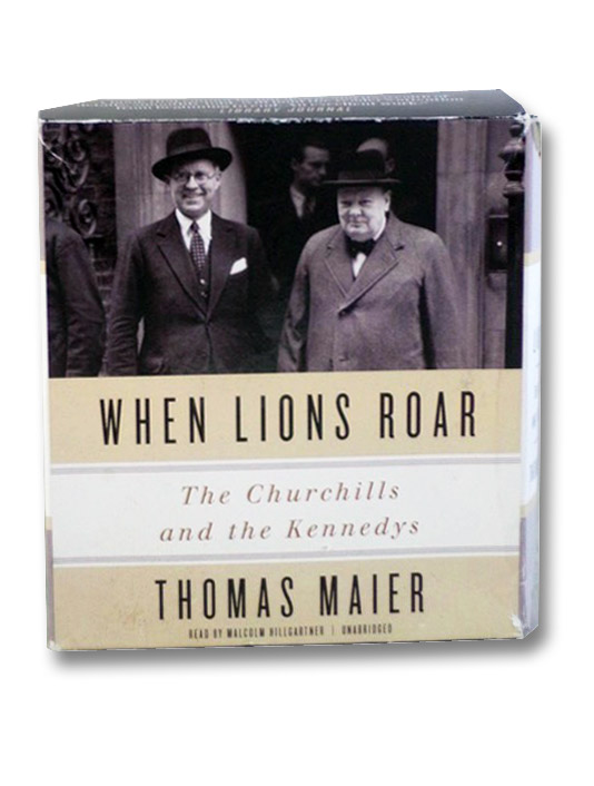 When Lions Roar: The Churchills and the Kennedys - Audio CD, Maier, Thomas