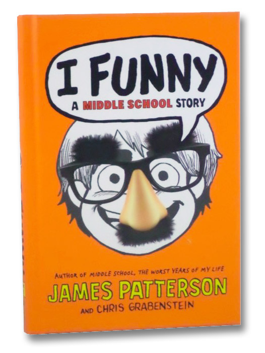 I Funny (A Middle School Story), Patterson, James; Grabenstein, Chris