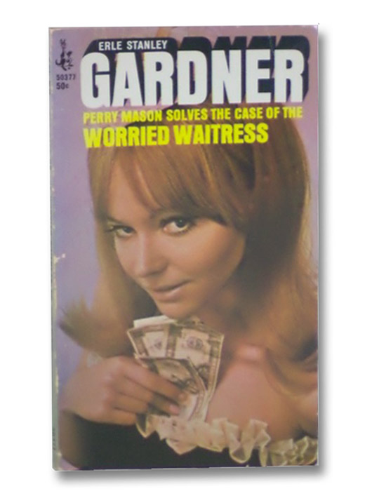 Perry Mason Solves the Case of the Worried Waitress, Gardner, Erle Stanley