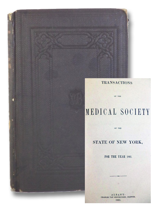 Transactions of the Medical Society of the State of New York, for the Year 1861.