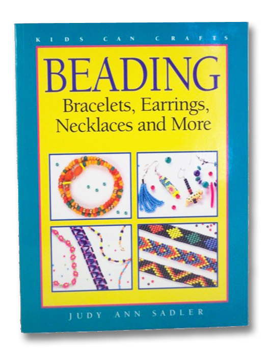 Beading : Bracelets, Earrings, Necklaces and More, Sadler, Judy Ann; Walker, Tracy