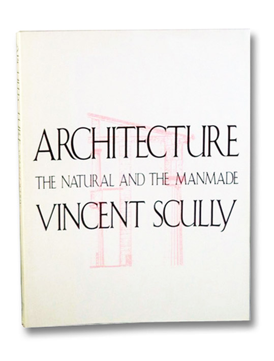 Architecture: The Natural and the Manmade, Scully, Vincent