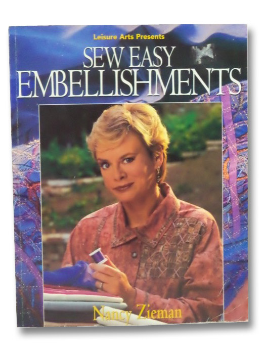 Sew Easy Embellishments (Leisure Arts Presents), Zieman, Nancy