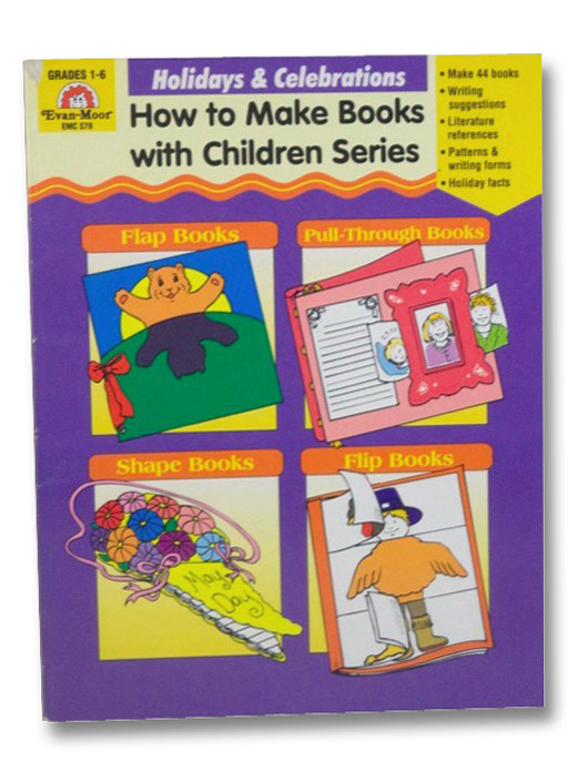 How to Make Books With Children: Holidays & Celebrations (Evan-Moor EMC 578, Grades 1-6), Norris, Jill; Evans, Joy