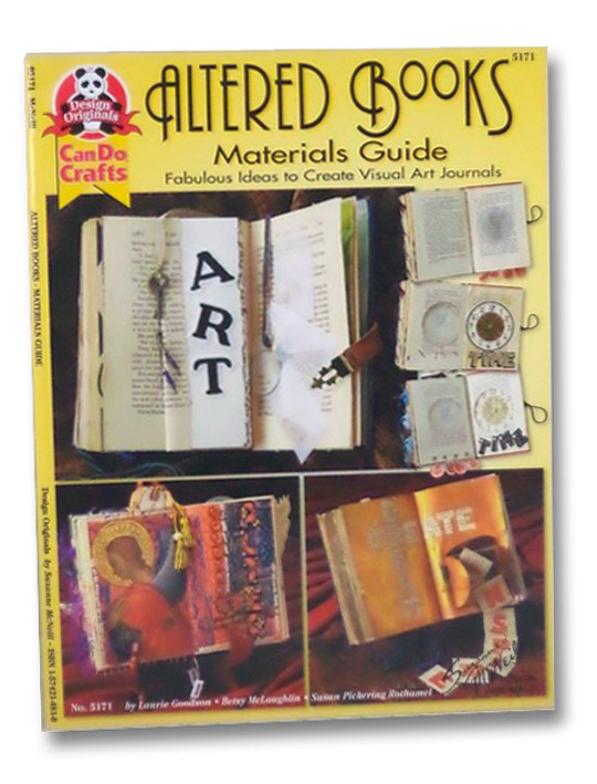 Altered Books--Materials Guide: Fabulous Ideas to Create Visual Art Journals (Design Originals, No. 5171), Goodson, Laurie; McLoughlin, Betsy; Rothamel, Susan Pickering