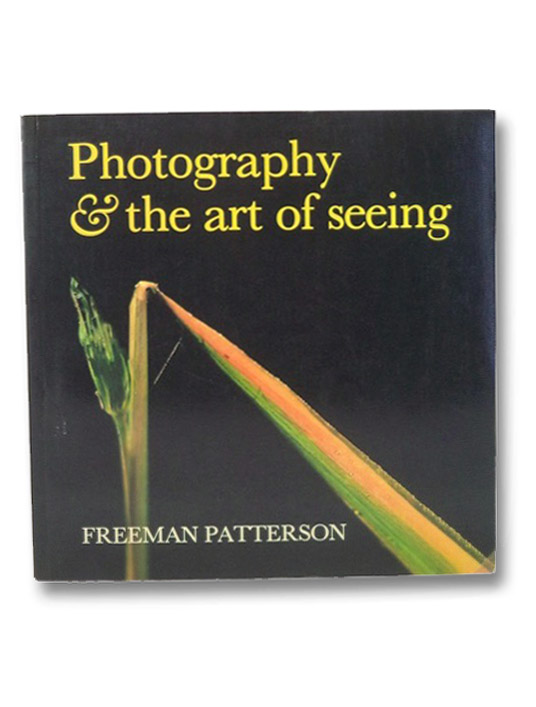 Photography and the Art of Seeing, Patterson, Freeman