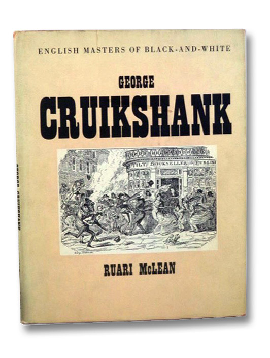 George Cruikshank: His Life and Work as a Book Illustrator (English Masters of Black-and-White), Cruikshank, George; McLean, Ruari