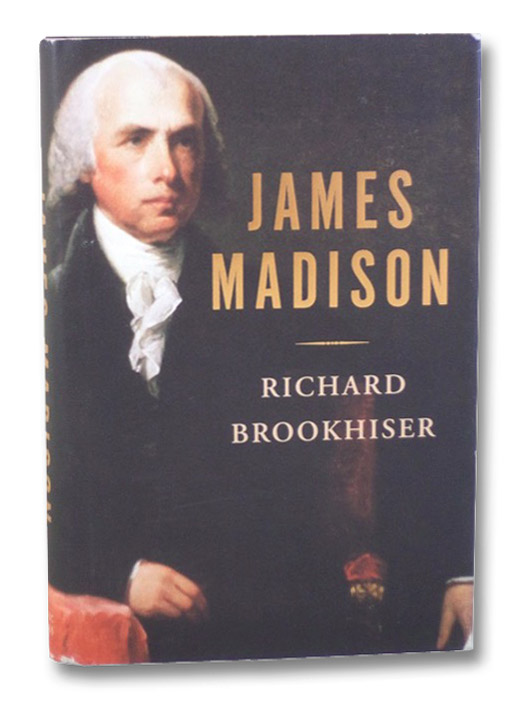 James Madison, Brookhiser, Richard