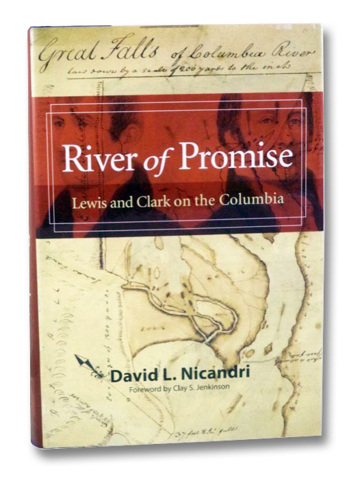 River of Promise: Lewis and Clark on the Columbia, Nicandri, David; Jenkinson, Clay S.