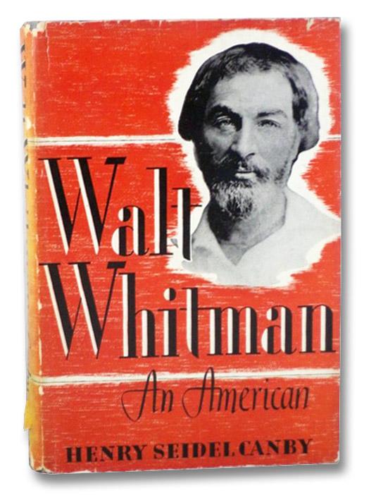 Walt Whitman: An American, Canby, Henry Seidel