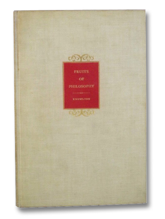 Fruits of Philosophy; or The Private Companion of Adult People, Knowlton, Charles