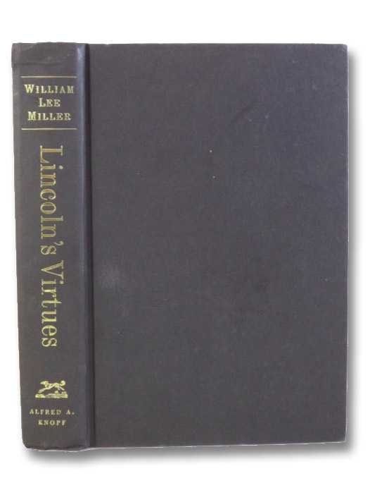 Lincoln's Virtues: An Ethical Biography, Miller, William Lee