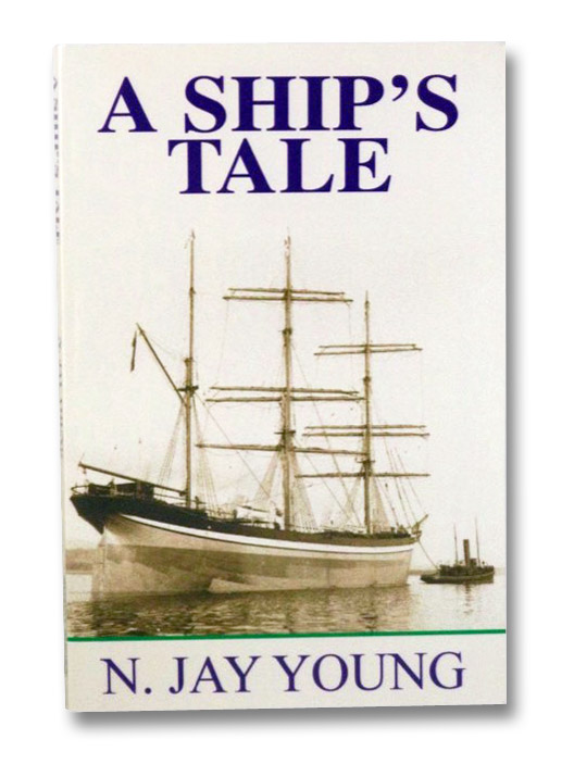 A Ship's Tale: A Novel, Young, N. Jay