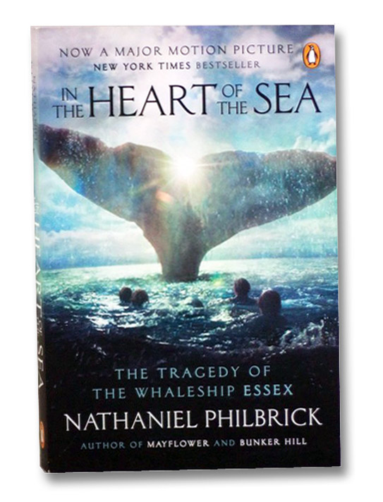 In the Heart of the Sea: The Tragedy of the Whaleship Essex (Movie Tie-In), Philbrick, Nathaniel