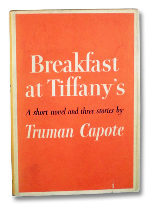 Breakfast at Tiffany's: A Short Novel and Three Stories, Capote, Truman