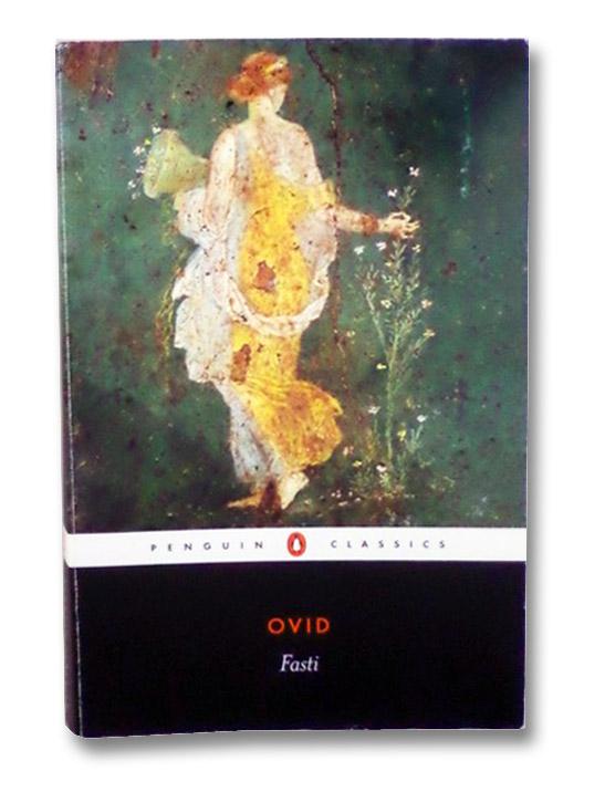 Fasti (Penguin Classics), Ovid; Boyle, A.J.; Woodard, R. D.
