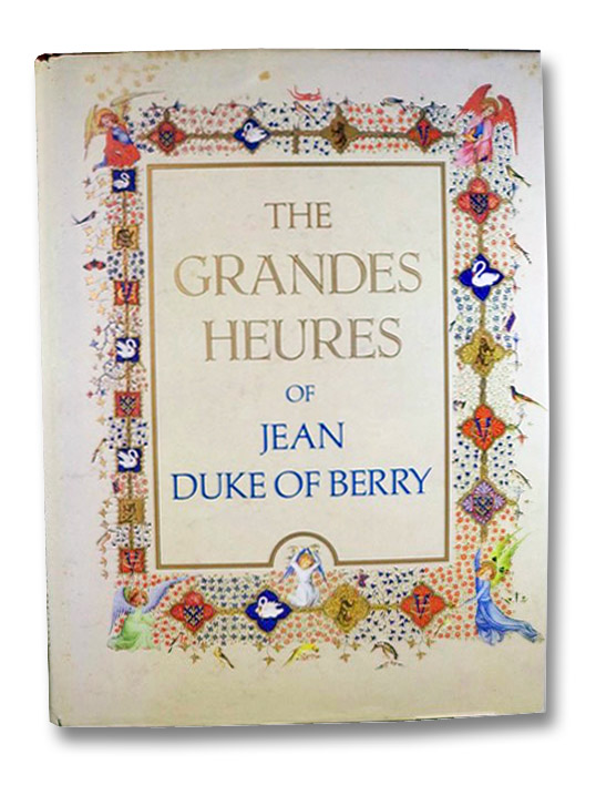 The Grandes Heures of Jean, Duke of Berry: Bibliotheque Nationale, Paris, Thomas, Marcel