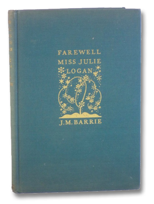 Farewell Miss Julie Logan: A Wintry Tale, Barrie, J.M. [James Matthew]