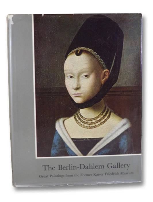 The Berlin-Dahlem Gallery: Great Paintings from the Former Kaiser Friedrich Museum, Redslob, Edwin; Wilkins, Sophie