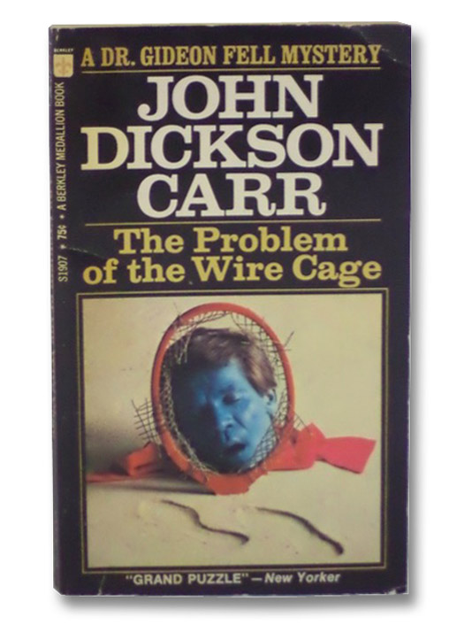The Problem of the Wire Cage (A Dr. Gideon Fell Mystery), Carr, John Dickson