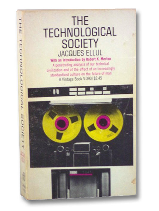 The Technological Society, Ellul, Jacques; Merton, Robert K.