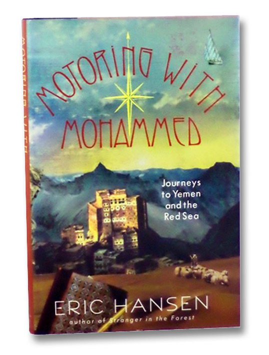 Motoring with Mohammed: Journeys to Yemen and the Red Sea, Hansen, Eric