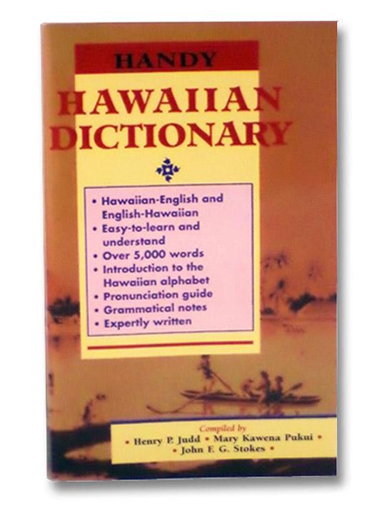 Handy Hawaiian Dictionary, Judd, Henry P.; Pukui, Mary Kawena; Stokes, John F.G.
