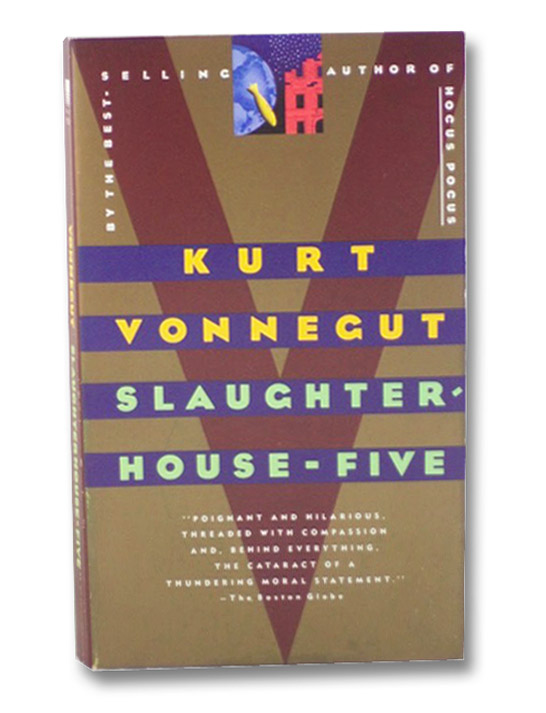 Slaughter-House-Five, or the Children's Crusade: A Duty-Dance with Death, Vonnegut, Kurt