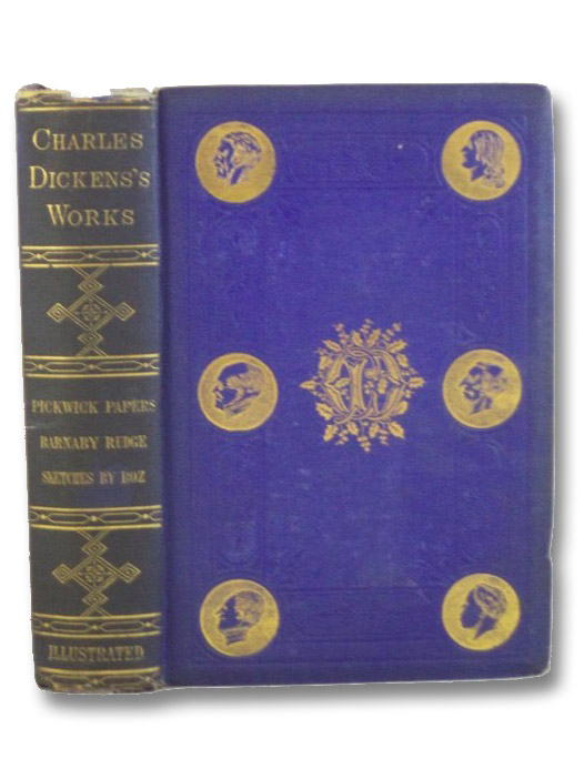 The Posthumous Papers of the Pickwick Club; Barnaby Rudge; Sketches by Boz (The Works of Charles Dickens, Library Edition, Volume 1), Dickens, Charles