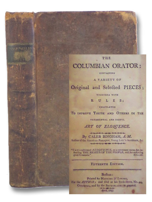 The Columbian Orator: Containing a Variety of Original and Selected Pieces, together with Rules; Calculated to Improve Youth and Others in the Ornamental and Useful Art of Eloquence., Bingham, Caleb; [Douglass, Frederick]