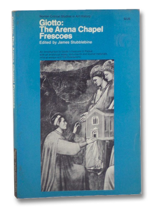 Giotto: The Arena Chapel Frescoes (Norton Critical Studies in Art History), Stubblebine, James