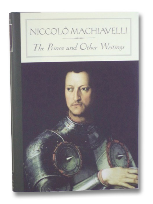 The Prince and Other Writings (Barnes & Noble Classics), Machiavelli, Niccolo; Rebhorn, Wayne A.