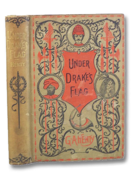 Under Drake's Flag: A Tale of the Spanish Main, Henty, G.A. [George Alfred]