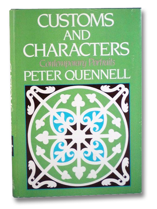 Customs and Characters: Contemporary Portraits, Quennell, Peter