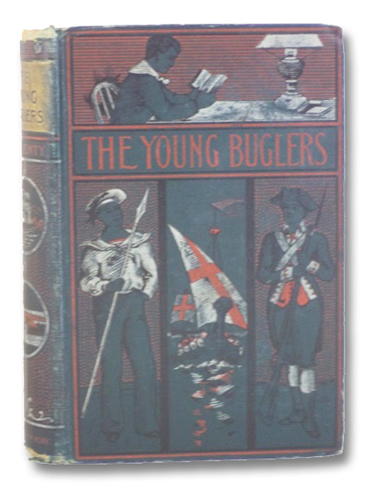 The Young Buglers. A Tale of the Peninsular War., Henty, G.A. [George Alfred]
