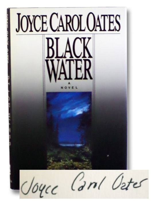 Black Water: A Novel, Oates, Joyce Carol