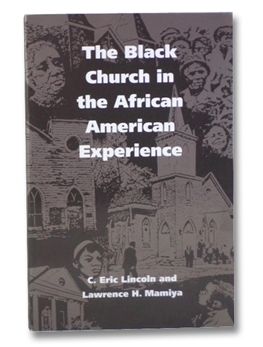 The Black Church in the African American Experience, Lincoln, C. Eric; Mamiya, Lawrence H.