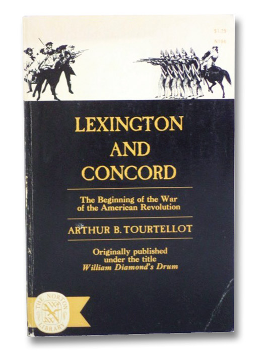 Lexington and Concord: The Beginning of the War of the American Revolution, Tourtellot, Arthur B.