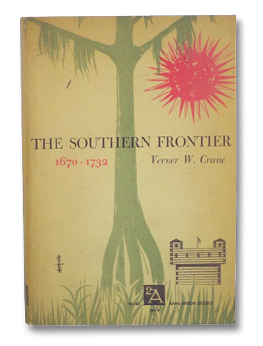 The Southern Frontier, 1670-1732, Crane, Verner W.