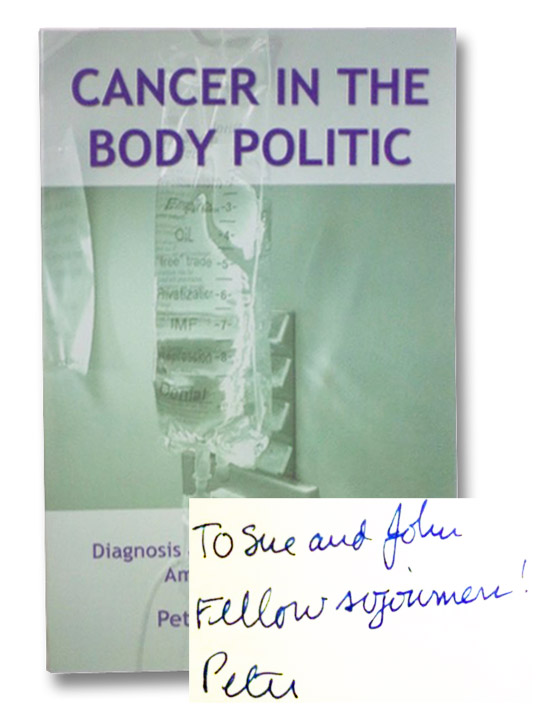 Cancer in the Body Politic: Diagnosis and Prescription for an America in Decline, Mott, Peter D.