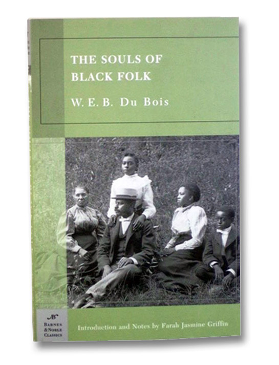 The Souls of Black Folk (Barnes & Noble Classics), DuBois, W.E.B.; Griffin, Farah Jasmine