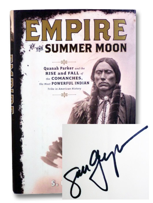 Empire of the Summer Moon: Quanah Parker and the Rise and Fall of the Comanches, the Most Powerful Indian Tribe in American History, Gwynne, S.C.