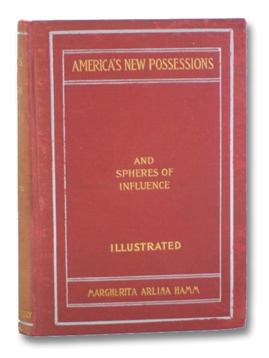 America's New Possessions and Spheres of Influence, Hamm, Margherita Arlina