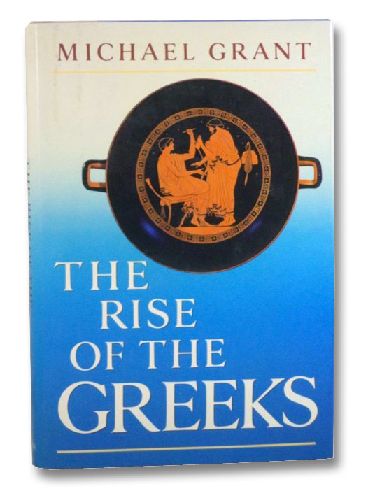 The Rise of the Greeks, Grant, Michael