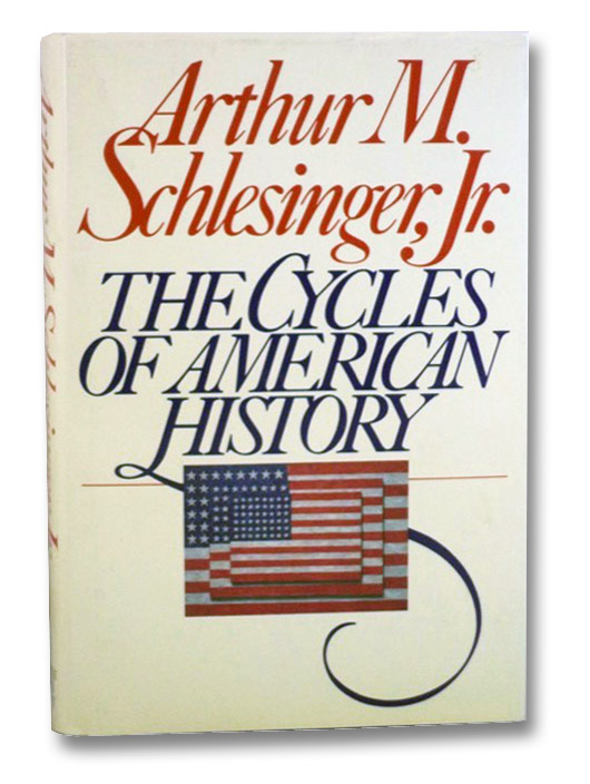 The Cycles of American History, Schlesinger, Jr., Arthur M.