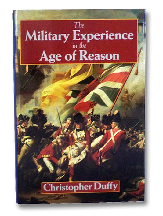 The Military Experience in the Age of Reason, Duffy, Christopher