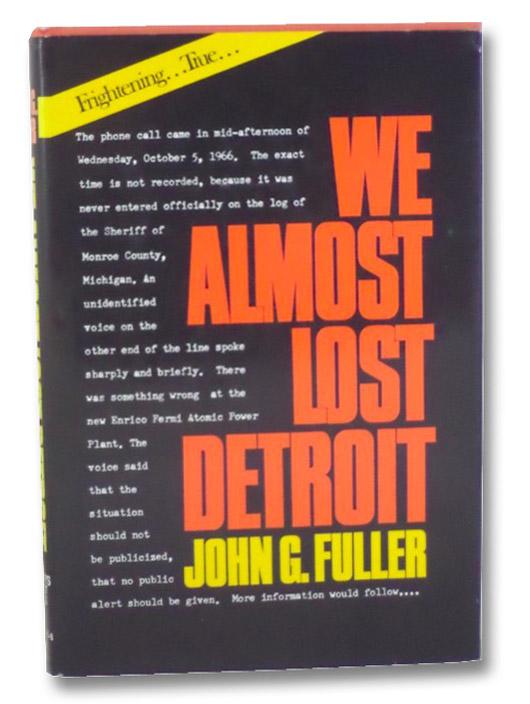 We Almost Lost Detroit, Fuller, John G.