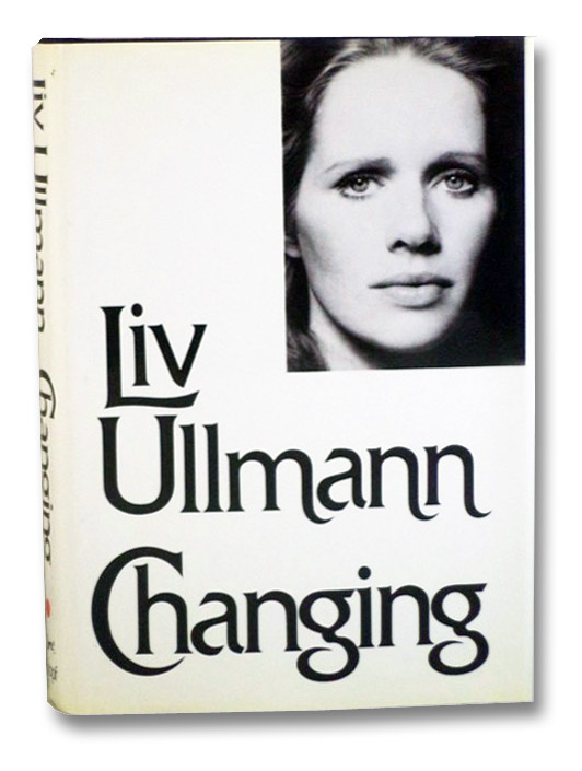 Changing, Ullmann, Liv