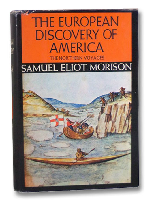 The European Discovery of America: The Northern Voyages, Morison, Samuel Eliot
