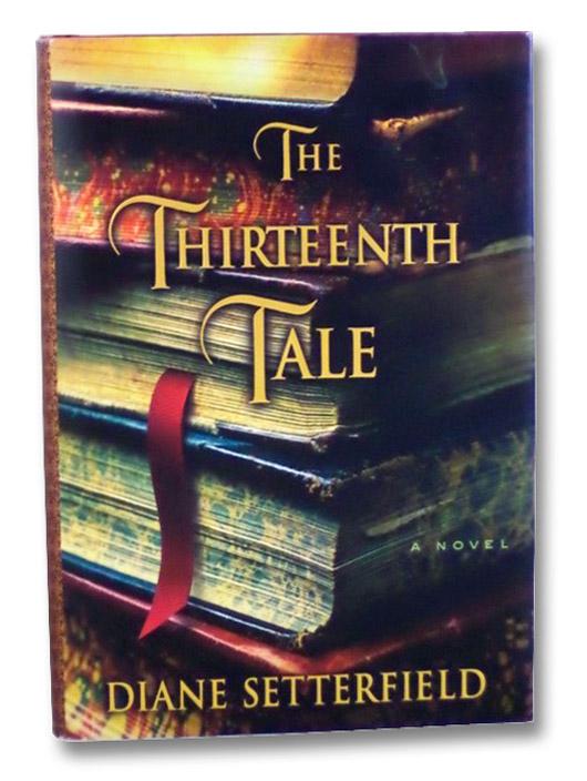 The Thirteenth Tale: A Novel, Setterfield, Diane